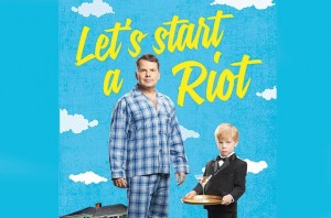 Lets start a Riot  Bruce McCulloch